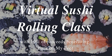 Virtual Sushi Rolling Class with Back On My Feet Organization tickets