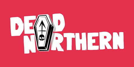Dead Northern - Putting the Festival in the Film Festival tickets