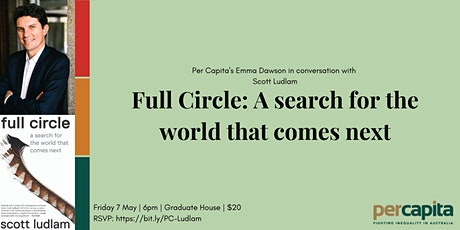 Full Circle: Scott Ludlam on his search for the world that comes next tickets