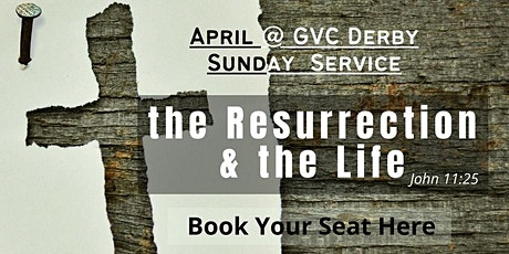 GVC Derby Sunday Service | 18th April 2021 | 10:00am-12:00pm tickets