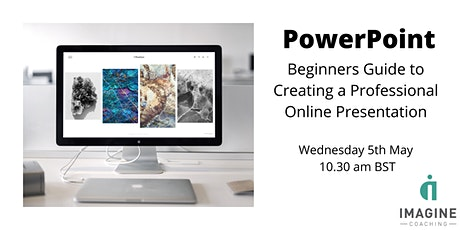 PowerPoint - Beginners Guide to Creating a Professional Online Presentation tickets
