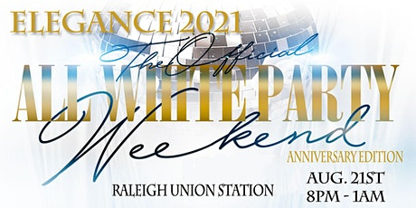 "All White Attire Affair ""ELEGANCE 2021 "" tickets"