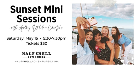 Sunset Mini Sessions with Audrey Whelan Creative tickets