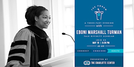 The Charlotte Center presents The Forum  featuring Eboni Marshall Turman tickets