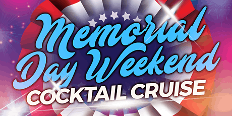 Memorial Day Weekend  Afternoon Cruise on Sunday, May 30th tickets