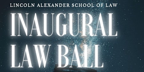 Lincoln Alexander School of Law Inaugural Law Ball tickets