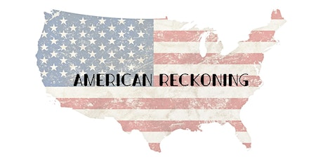 American Reckoning: May 25th ~ George Floyd One Year Later tickets
