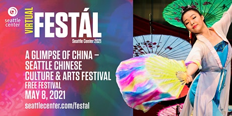 Seattle Center Festál: A Glimpse of China – Seattle Chinese Culture & Arts tickets