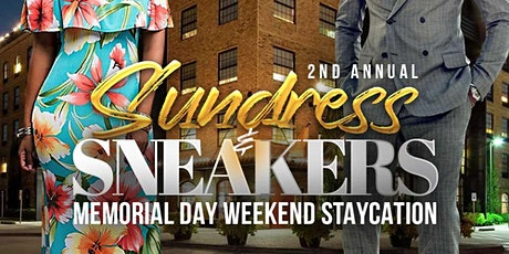 Sundress & Sneakers ~ Memorial Day Weekend Staycation tickets