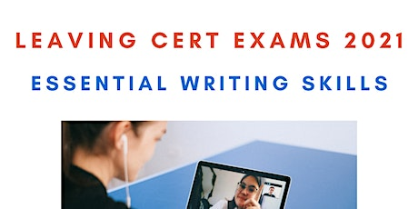 Leaving Cert Exams - Essential Writing Skills Online Course tickets