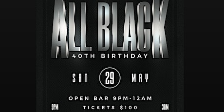 40th birthday all black party tickets