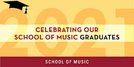 School of Music 2021 Graduate Celebration tickets