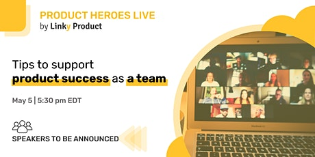[Product Heroes] Tips to support product success as a team tickets
