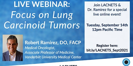 """Live Webinar: """"Focus on Lung Carcinoid Tumors"""" with Dr. Ramirez tickets"""