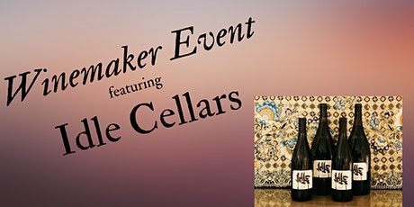 Winemaker Tasting Event: Idle Cellars tickets
