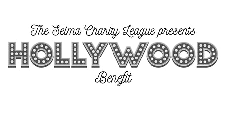 Selma Charity League's Hollywood Benefit tickets