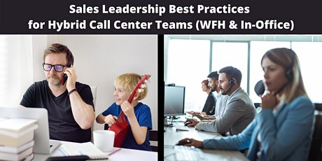 Sales Leadership Best Practices for Hybrid Call Center (WFH & In-Office) tickets
