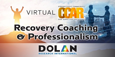 Virtual CCAR Recovery Coaching & Professionalism tickets