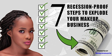 Webinar: 7 Recession-Proof Steps to Explode Your Makeup Business tickets