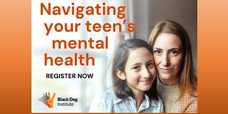 Navigating your Teen's Mental Health- for parents & carers tickets