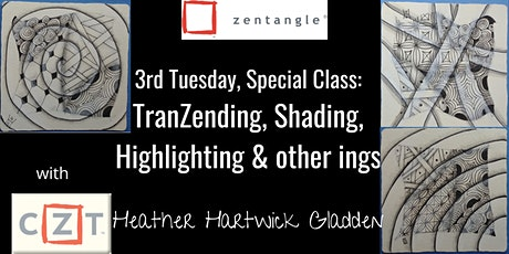 Zentangle® Class: TranZending, Shading, Highlighting and other ings  (PM) tickets