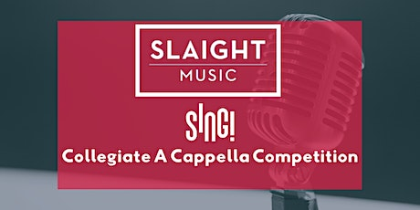 Slaight Music SING! Collegiate A Cappella Competition - Finals tickets
