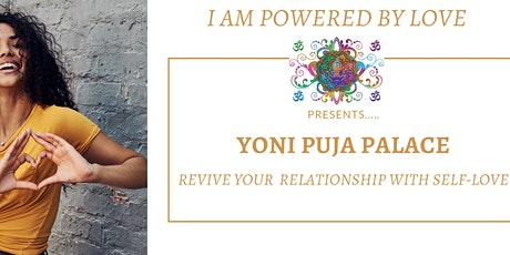 Yoni Puja Palace: Revive Your Relationship With Self Love (Webinar) tickets