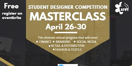 STUDENT DESIGNER COMPETITION - MASTERCLASS - DAY 3:  FASHION TEXTILE tickets