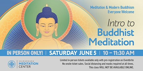 Introduction to Buddhist Meditation IN-PERSON ONLY 06/05/21 tickets