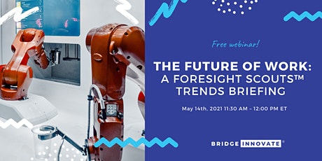 The Future of Work: A Foresight Scouts™ Trends Briefing tickets