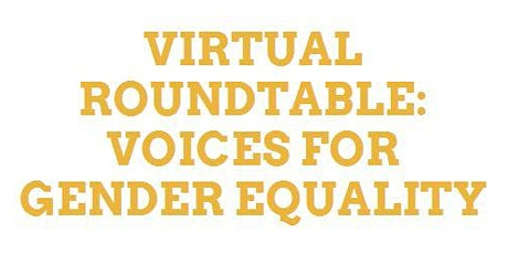 Virtual Roundtable: Voices for Gender Equality tickets