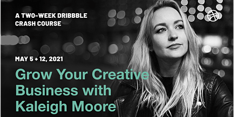 Two-Week Crash Course - Grow Your Creative Business with Kaleigh Moore Tickets