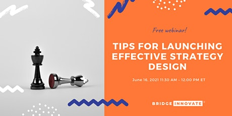 Tips for Launching Effective Strategy Design tickets