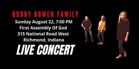 Bobby Bowen Family Concert In Richmond Indiana tickets