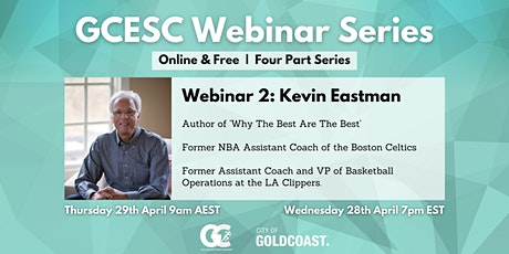 Webinar 2: Kevin Eastman - Author of 'Why The Best Are The Best' tickets