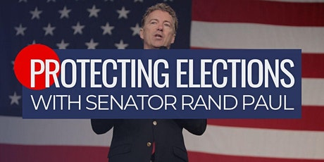 Protecting Elections with Sen. Rand Paul tickets