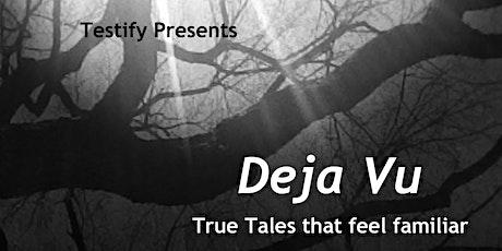 Testify Presents Déjà Vu tickets