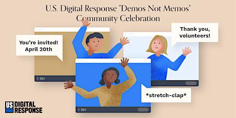"U.S. Digital Response ""Demos Not Memos"" Community Celebration tickets"