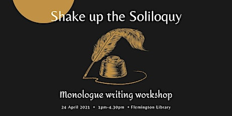 Shake Up the Soliloquy: monologue writing workshop tickets