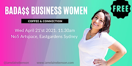 Bada$$ Business Women- Coffee and Connection Casual Meet up tickets
