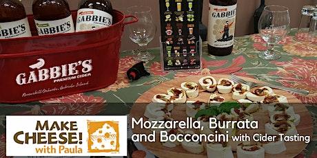 Mozzarella, Burrata and Bocconcini Demo with Gabbie's Cider Tasting tickets