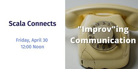 "Scala Connects: ""Improv""ing Communications tickets"