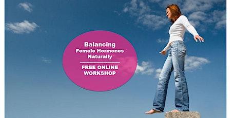 Naturally Balancing Female Hormones tickets