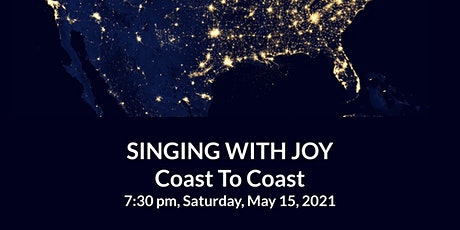 SINGING WITH JOY: COAST TO COAST -- VCS' May 2021 Virtual Concert tickets