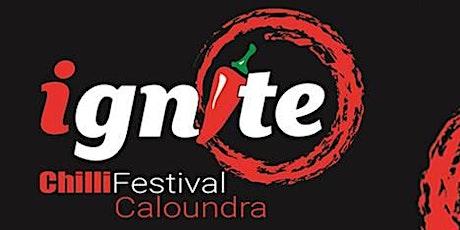 IGNITE Chilli Festival Caloundra tickets