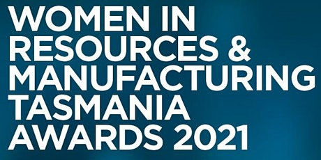 Women in Resources and Manufacturing Tasmania Awards 2021 tickets