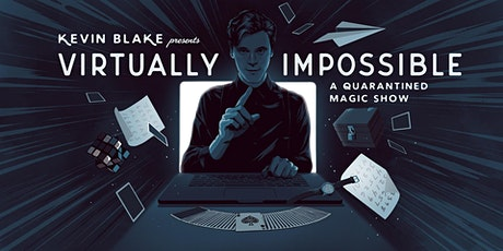 Virtually Impossible: A Quarantined Magic Show tickets