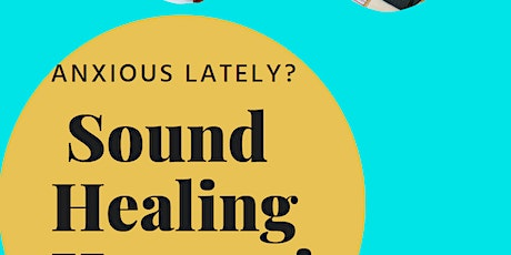 Sound Healing Workshop: Elevate Your Mood & Release Fear & Anxiety tickets