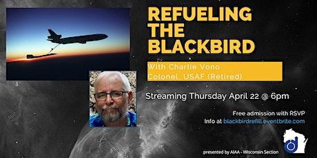 Refueling the Blackbird: Stories from a Cold War Pilot tickets