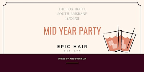 Epic Hair Designs - Mid Year Party tickets